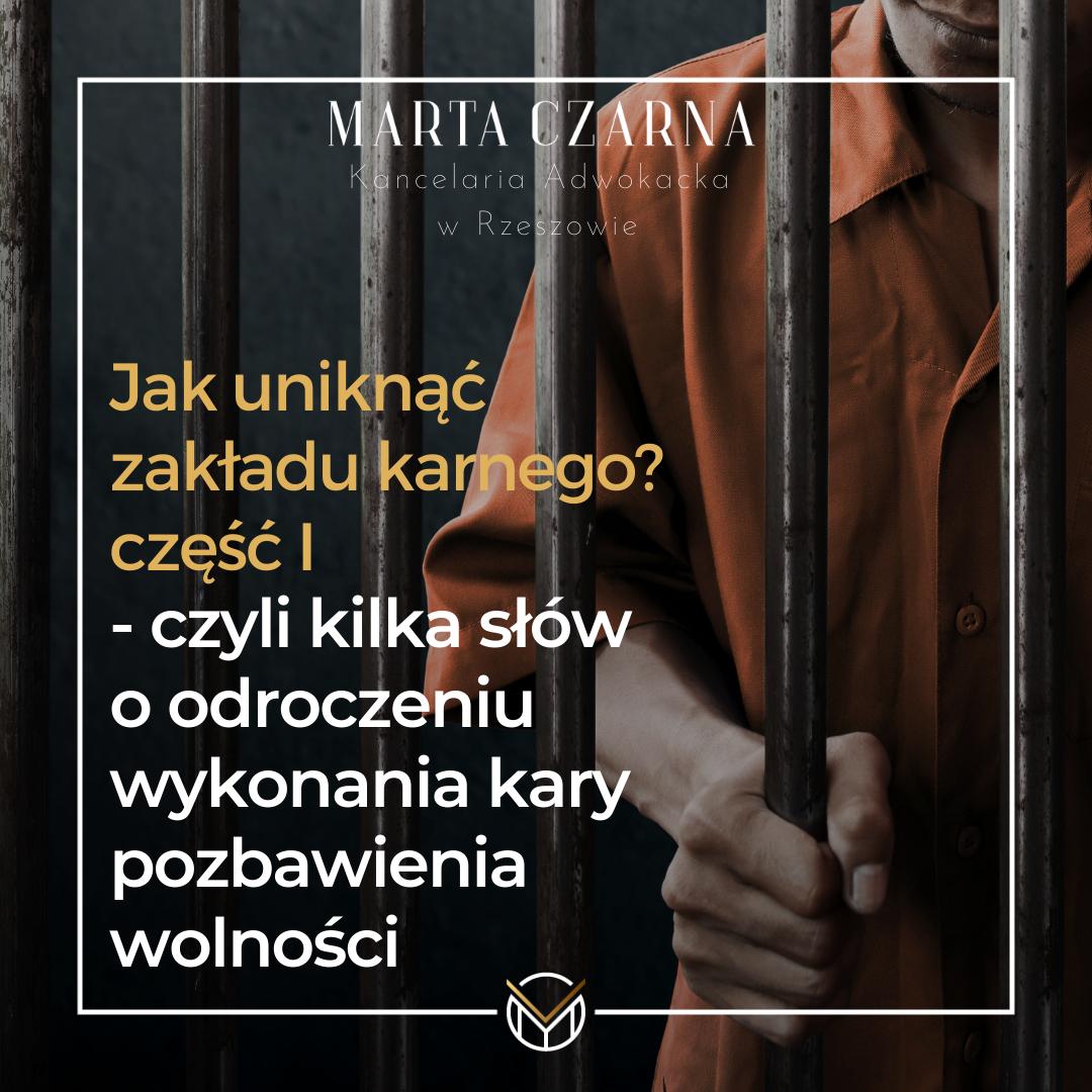 Jak uniknąć zakładu karnego? część I – czyli kilka słów o odroczeniu wykonania kary pozbawienia wolności